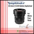 Voigtlander 10.5mm f/0.95 Nokton Aspherical for Micro Four Thirds